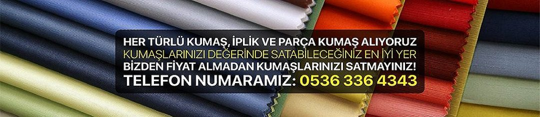 Kumaş | Parti Kumaş Alan | Stok Kumaş | Parça Kumaş | 0536 336 43 43
